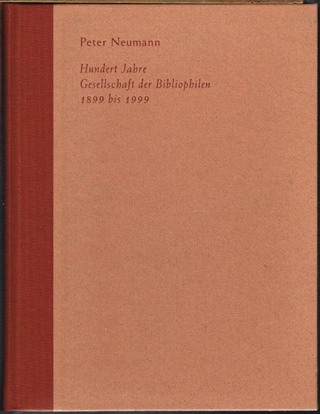Peter Neumann: Hundert Jahre Gesellschaft der Bibliophilen 1899 bis 1999. Bericht und Bilanz.