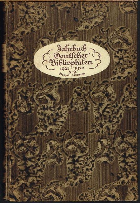 Jahrbuch Deutscher Bibliophilen für 1921/1922. (Deutscher Bibliophilen-Kalender). Achter und neunter Jahrgang. Doppeljahrgang. Herausgegeben von Hans Feigl.