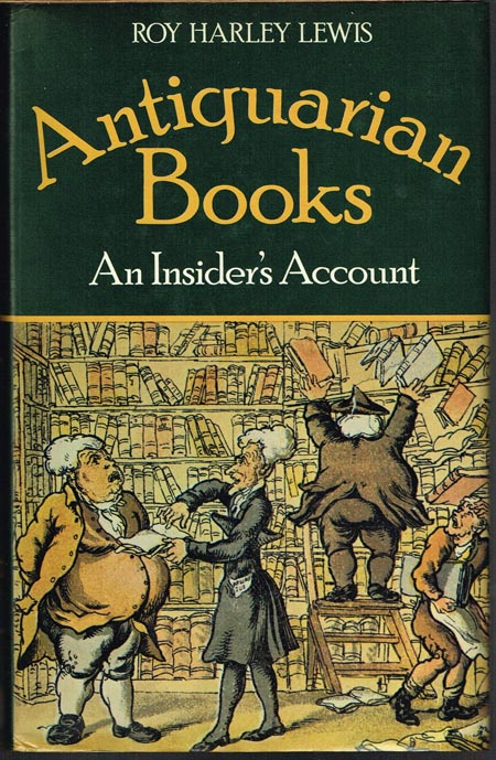 Roy Harley Lewis: Antiquarian Books: An Insider's Account.