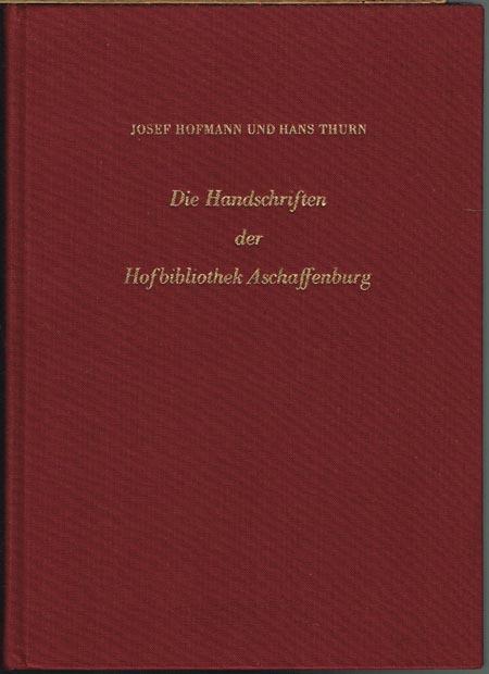 Josef Hofmann / Hans Thurn: Die Handschriften der Hofbibliothek Aschaffenburg.