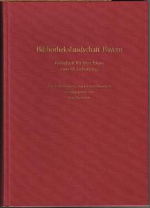 Bibliothekslandschaft Bayern. Festschrift für Max Pauer zum 65. Geburtstag. Unter Mitwirkung von Gerhard Hanusch herausgegeben von Paul Niewalda.