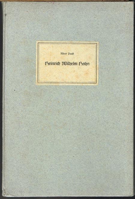 Albert Paust: Heinrich Wilhelm Hahn. Gründer der ersten deutschen Reichsbibliothek von 1848 und Wegbereiter der Deutschen Bücherei.