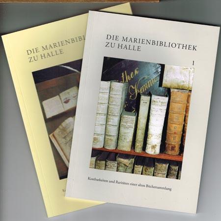 Die Marienbibliothek zu Halle. Kostbarkeiten und Raritäten einer alten Büchersammlung. Herausgegeben von Heinrich L. Nickel. Band 1 und 2 in 2 Bänden.