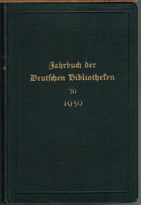 Jahrbuch der Deutschen Bibliotheken. Herausgegeben vom Verein Deutscher Bibliothekare. Jahrgang 30.