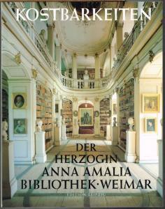Konrad Kratzsch: Kostbarkeiten der Herzogin Anna Amalia Bibliothek, Weimar.
