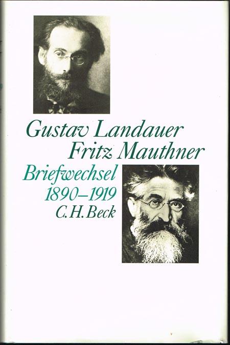 Gustav Landauer - Fritz Mauthner. Briefwechsel 1890-1919. Bearbeitet von Hanna Delf. Mit 8 Abbildungen auf Tafeln und 2 Faksimiles im Text.