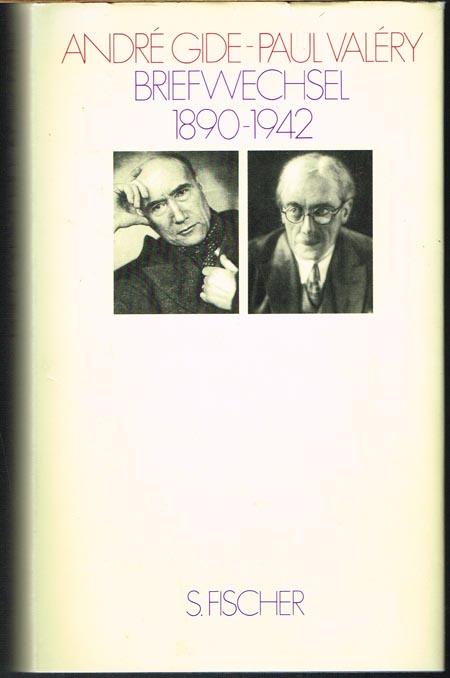 André Gide - Paul Valéry. Briefwechsel 1890-1942. Aus dem Französischen von Hella und Paul Noack. Eingeleitet und kommentiert von Robert Mallet. Nachwort von Daniel Moutote.