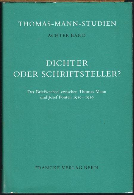 Dichter oder Schriftsteller? Der Briefwechsel zwischen Thomas Mann und Josef Ponten 1919-1930. Herausgegeben von Hans Wysling unter Mitwirkung von Werner Pfister.