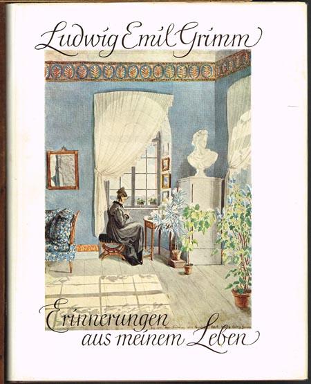 Ludwig Emil Grimm: Erinnerungen aus meinem Leben. Herausgegeben von Wilhelm Praesent.