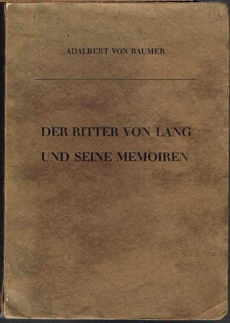 Adalbert von Raumer: Der Ritter von Lang und seine Memoiren. Aus dem Nachlaß herausgegeben von Karl Alexander von Müller und Kurt von Raumer.