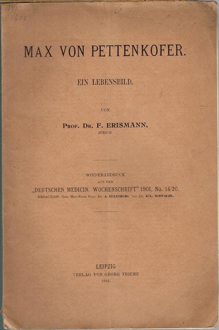 F. Erismann: Max von Pettenkofer. Ein Lebensbild.