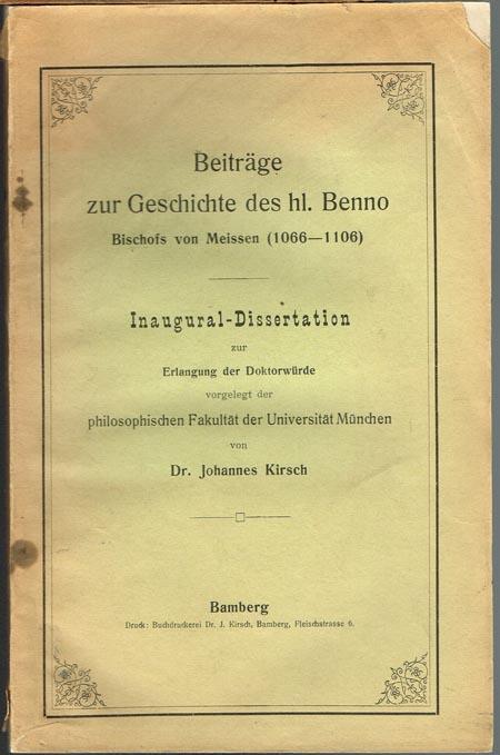 Johannes Kirsch: Beiträge zur Geschichte des hl. Benno Bischofs von Meissen (1066-1106).