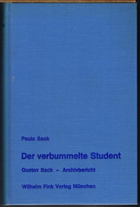 Paula Sack: Der verbummelte Student. Gustav Sack - Archivbericht und Werkbiographie.