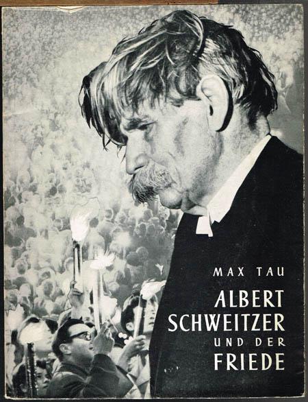 Max Tau: Albert Schweitzer und der Friede.