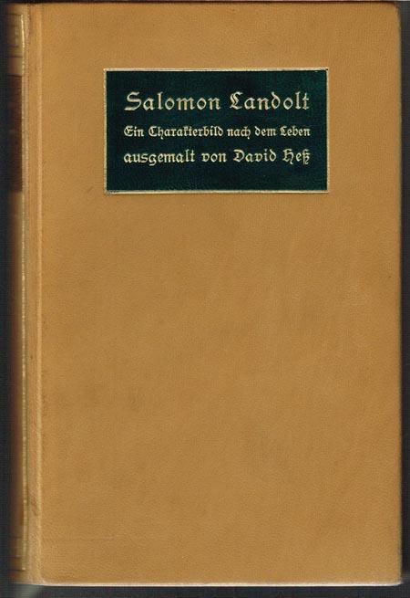 David Heß: Salomon Landolt. Ein Charakterbild nach dem Leben ausgemalt.