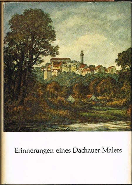 Carl Thiemann: Erinnerungen eines Dachauer Malers. Beiträge zur Geschichte Dachaus als Künstlerort.