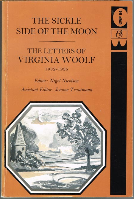 Nigel Nicolson (Ed.): The sickle side of the moon. The letters of Virginia Woolf. Volume V. 1932-1935.