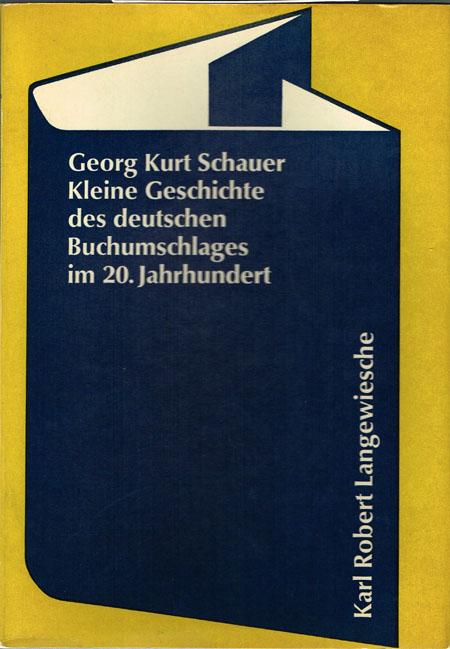 Georg Kurt Schauer: Kleine Geschichte des deutschen Buchumschlages im 20. Jahrhundert. Mit 113 Abbildungen von Buchumschlägen aus der Sammlung Curt Tillmann.