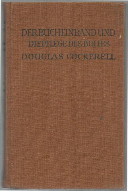 Douglas Cockerell: Der Bucheinband und die Pflege des Buches. Ein Handbuch für Buchbinder und Bibliothekare. Aus dem Englischen übertragen von Felix Hübel. Für die 2. Auflage durchgesehen von Maria Lühr.