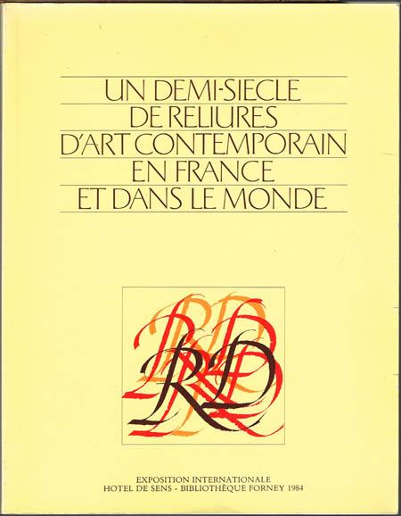 Un Demi-Siecle de Reliures d'Art Contemporain en France et dans le Monde.