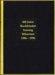 Christine Rädlinger: Geschichte der Buchbinder-Innung München-Oberbayern.