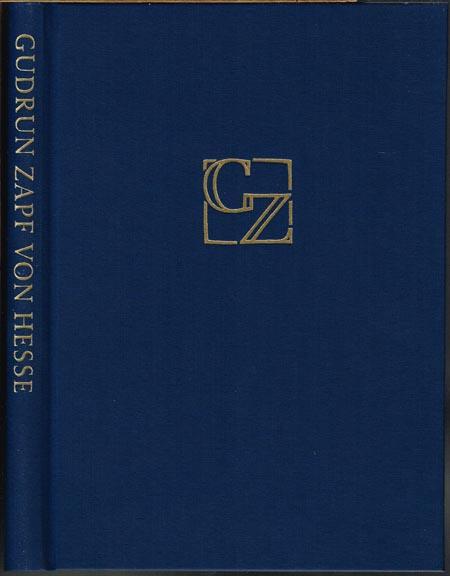 Gudrun Zapf von Hesse. Bucheinbände - Handgeschriebene Bücher - Druckschriften - Schriftanwendungen und Zeichnungen.