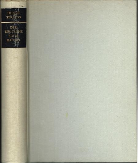 Helmut Hiller und Wolfgang Strauß (Hrsg.): Der deutsche Buchhandel. Wesen. Gestalt. Aufgabe.