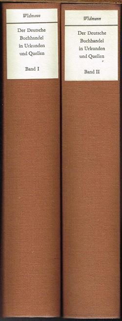 Der deutsche Buchhandel in Urkunden und Quellen. 2 Bände. Herausgegeben von Hans Widmann unter Mitwirkung von Horst Kliemann und Bernhard Wendt.