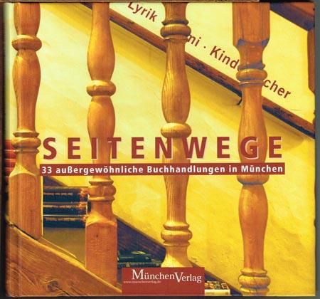 Seitenwege. 33 außergewöhnliche Buchhandlungen in München.