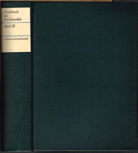 Handbuch des Buchhandels. Band III. Sortimentsbuchhandel. Herausgeber und Redakteur Franz Hinze.