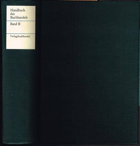 Handbuch des Buchhandels. Band II. Verlagsbuchhandel. Herausgeber und Redakteur Ehrhardt Heinold