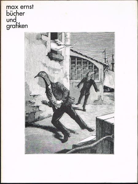 max ernst. bücher und grafiken. Eine Ausstellung des Instituts für Auslandsbeziehungen. Zusammengestellt von Werner Spies.