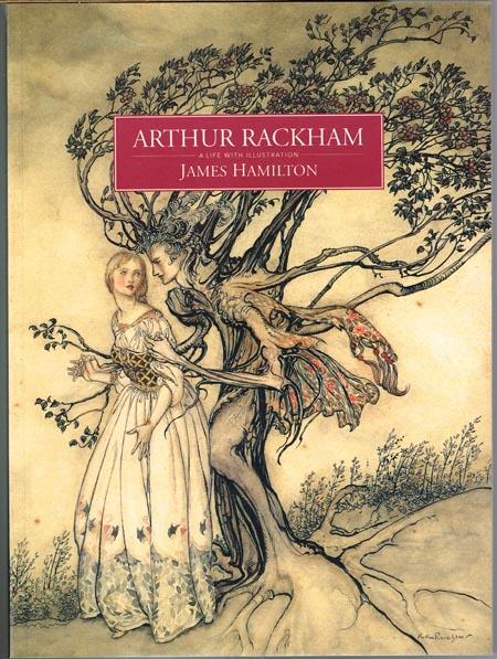 James Hamilton: Arthur Rackham. A Life with Illustration.