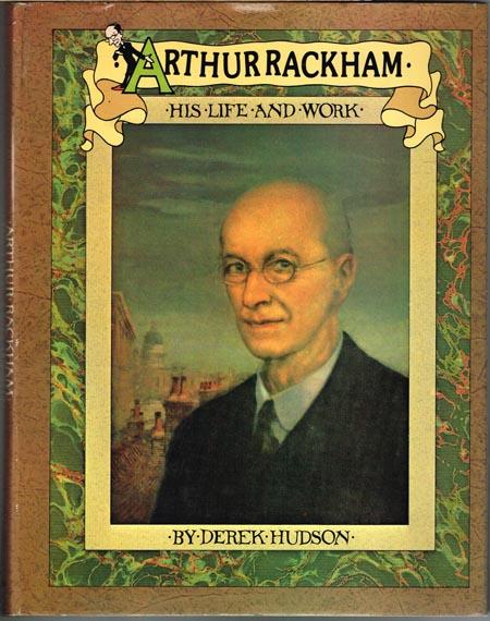 Derek Hudson: Arthur Rackham. His Life and Work.