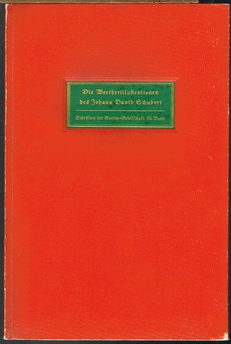 Die Wertherillustrationen des Johann David Schubert. Mit einer Einleitung von Wolfgang Pfeiffer.