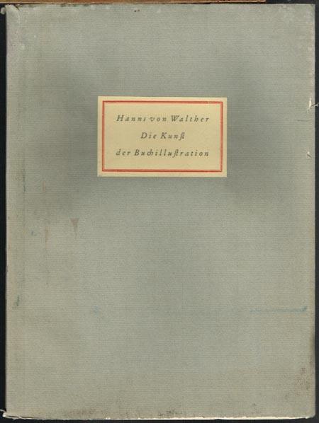 """Hanns von Walther: Die Kunst der Buchillustration. Eine bibliophile Untersuchung an Hans Wildermanns """"Faust""""."""