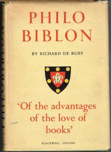 Richard de Bury: Philobiblon. The text and translation of E. C. Thomas, sometime scholar of Trinity College. Edited with a foreword by Michael Maclagan, fellow of Trinity College.
