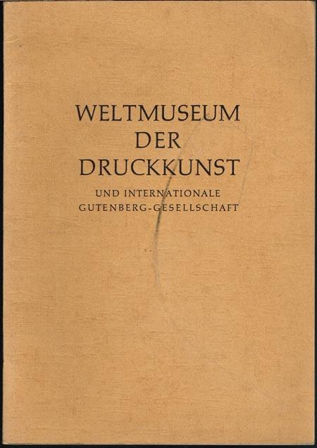 Aloys Ruppel: Das werdende Weltmuseum der Druckkunst und die Internationale Gutenberg-Gesellschaft.