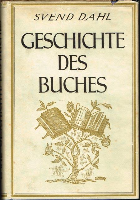 Svend Dahl: Geschichte des Buches. Mit 74 Abbildungen.