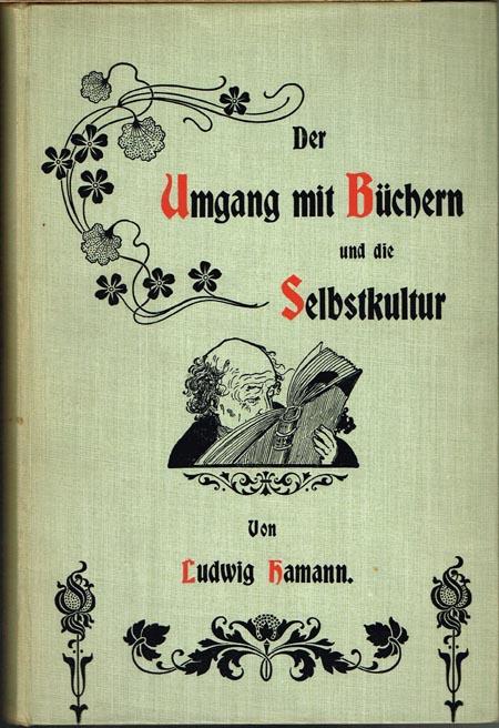 Ludwig Hamann: Der Umgang mit Büchern und die Selbstkultur.
