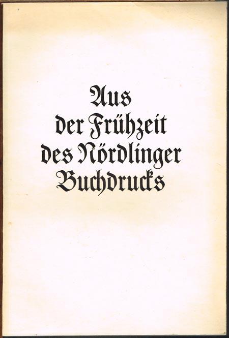 Aus der Frühzeit des Nördlinger Buchdrucks.