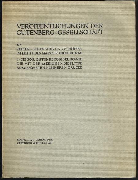 Gottfried Zedler: Die sogenannte Gutenbergbibel sowie die mit der 42zeiligen Bibeltype ausgeführten kleineren Drucke.
