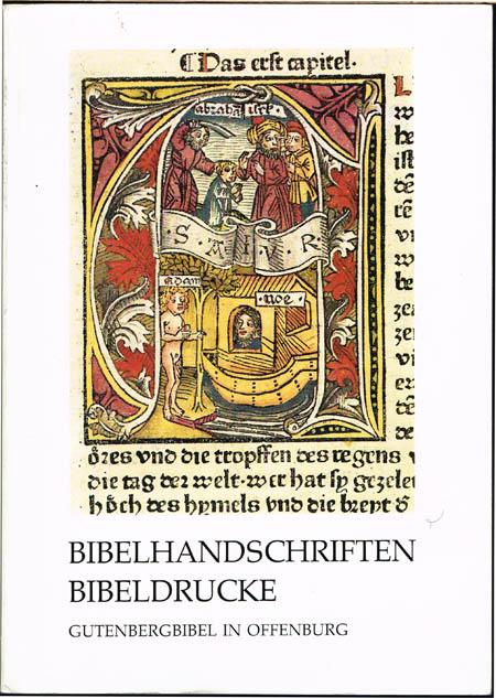 Bibelhandschriften, Bibeldrucke. Gutenbergbibel in Offenburg. Ausstellungskatalog.