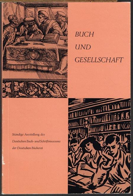 Buch und Gesellschaft. Ständige Ausstellung des Deutschen Buch- und Schriftmuseums der Deutschen Bücherei.