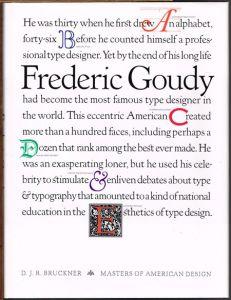 D. J. R. Bruckner: Frederic Goudy 1865-1947. With 250 illustrations.