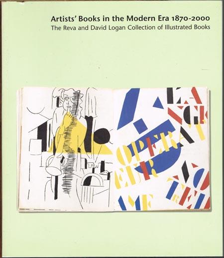 Robert Flynn Johnson (Hrsg.): Artists' Books in the Modern Era 1870-2000. The Reva and David Logan Collection of Illustrated Books.