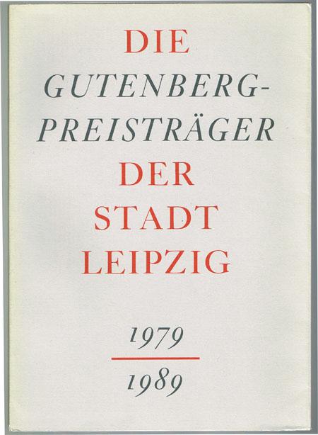 Gert Klitzke: Die Gutenberg-Preisträger der Stadt Leipzig. 1979-1989.