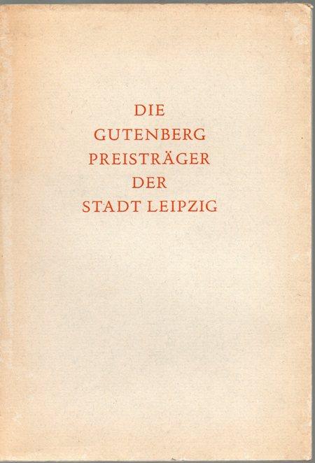 Die Gutenberg Preisträger der Stadt Leipzig.