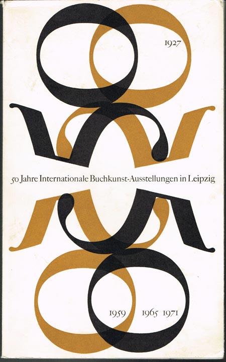 50 Jahre Internationale Buchkunst-Ausstellungen in Leipzig.