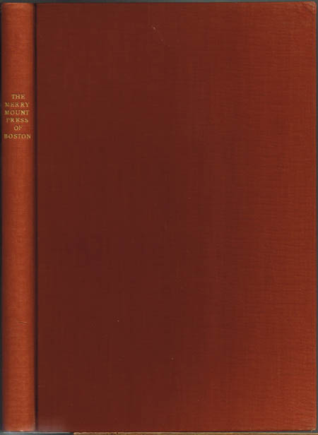 George Parker Winship: The Merrymount Press of Boston. An Account of the Work of Daniel Berkeley Updike. With a List of one hundred and fifty Merrymount Press Books.